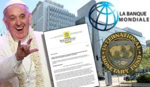 """El Papa scrive a BancaMondiale e Fondo Monetario Internazionale: perchè proclamino """"la governance mondiale"""""""