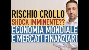 rischio-crollo-delleconomia-mondiale-e-dei-mercati-finanziari-shock-imminente-2